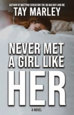 Never Met a Girl Like Her by episodetay