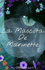 LA MASCOTA DE MARINETTE by BloodyKolors