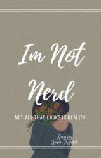 I'M (not) NERD by AmeliaMahipal