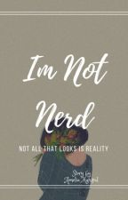 I'M (not) NERD by AmeliaMahipal