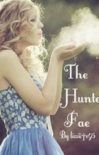The Hunted Fae by offintowonderland