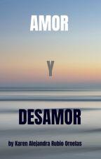 Amor y Desamor 3 by KarenAlejandraRubioO