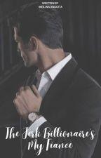 The Jerk Billionaire Is My Fiance [BOOK# I HARRISON SERIES] by littlemixberry