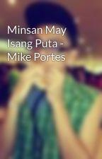 Minsan May Isang Puta - Mike Portes by KenoAmparado