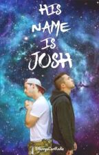 His Name Is Josh || Joshler by BlurrysCarRadio