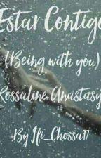 Estar Contigo (Being with you) by Ifi_chossa97