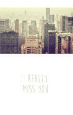I really miss you... by calumxniall