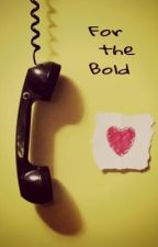 For The Bold by allstarstyles