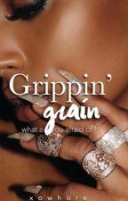 Grippin' Grain by xowhore