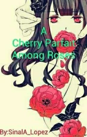 A Charry Parfait Among Roses by SinalA_Lopez