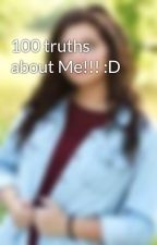 100 truths about Me!!! :D by JesusSaves77