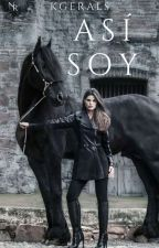 Así Soy ⓚ  by kgerals