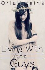 Living with the Guys by OrlaHiggins