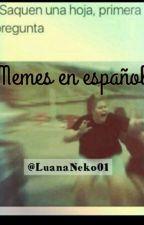 ~[Memes en Español]~ by LuanaNeko01