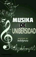 Musika 'De Unibersidad by Imladyroses