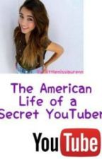 The American Life of a Secret Youtuber by littlemisslaurenn