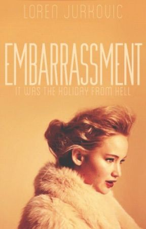 Embarrassment - (An Everlark Fanfic) by LorenJurkovic