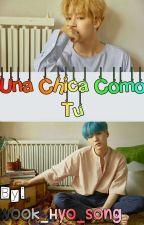 BTS- Una Chica Como Tú. •Jimin, Suga y Tu• [En Edición] by Vkook737