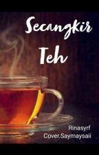 SECANGKIR TEH (Proses Mikir) by Rinasyrf