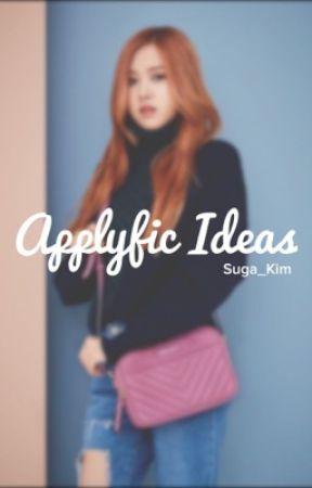 Apply Fic Ideas by Suga_Kim