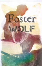 Foster Wolf (Unedited) by TeenWriterForever