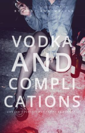 Vodka and Complications by SilentNiaAngel