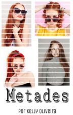 Metades by ops_kels