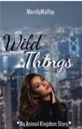 Wild Things• A Animal Kingdom Fanfiction• TNT by MerrilyMalfoy