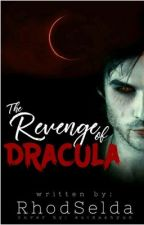 The Revenge of Dracula (TO BE PUBLISHED SOON) by rhodselda-vergo