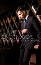 Señor mayor, me he enamorado de usted. (EDITANDO) by niaarevalo