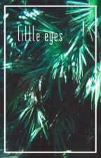little eyes :: thoughts by snipsniplobster