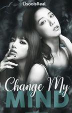 Lisoo •Change My Mind• by BManoban