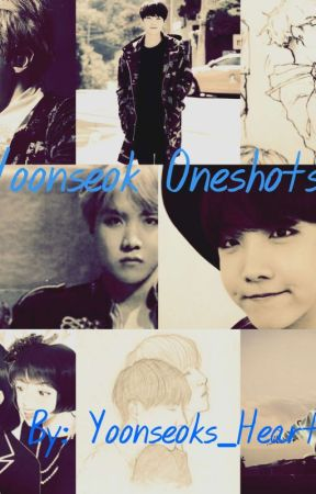 Yoonseok Oneshots by Yoonseoks_Hearteu_