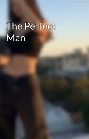 The Perfect Man by panicsty