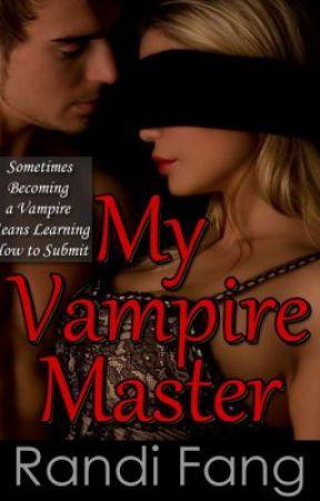 My Vampire Master (Book One) by RandiFang