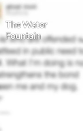 The Water Fountain by Absolsforlife