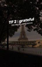 [ TF 2 ] Grateful | ✔️ by ho-shy