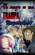 tu sangre es una trampa (TEMPORADA 2)  Deunnie  by Ni-kony