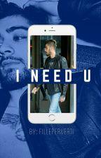 I need U    Ziall ✓ by FillePerverti