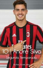 10 | André Silva - Segunda Temporada by the_future_silva
