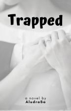 Trapped by AludraSa