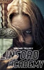 (Enigma Trilogy) Linford Academy by Kimchee_boo