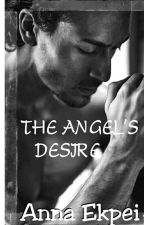 The Angel's Desire by AnnaEkpei