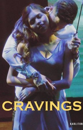 CRAVINGS by Forever_Rimaine