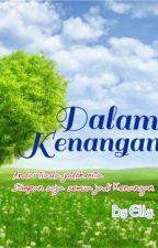 DALAM KENANGAN by Ellylovestory