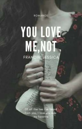 You Love Me Not  by francin_jessica