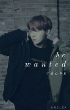 He Wanted » vhope « ✔ by anslxx