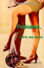 Forbidden. (dirty one shots) #goldenaward_2018 #projectsensual by thedarksideofacat