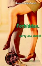 Forbidden. (dirty one shots) by thedarksideofacat