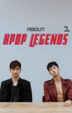 about kpop legends. by kimkibumkeyismylove